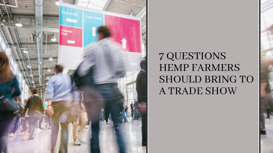 Image for 7 Questions Hemp Farmers Should Bring to a Trade Show